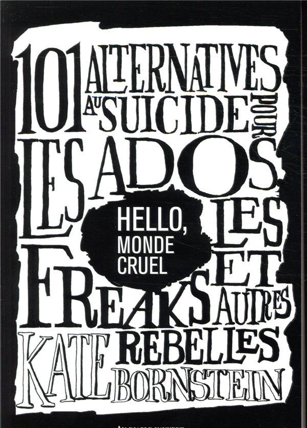 hello, monde cruel ; 101 alternatives au suicide