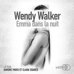 Vente AudioBook : Emma dans la nuit  - Wendy Walker