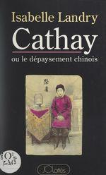 Cathay ou le dépaysement chinois