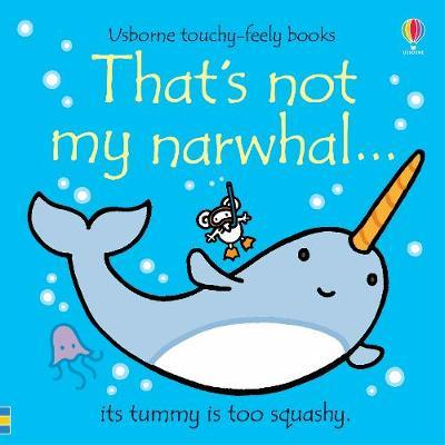 THAT'S NOT MY NARWHAL (LIVRE EN ANGLAIS)