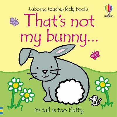 THAT'S NOT MY BUNNY (LIRE EN ANGLAIS