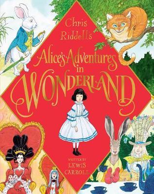 ALICE'S ADVENTURES IN WONDERLAND (RELIÉ)(EN ANGLAIS ILLUSTRÉ PAR CHRIS RIDDELL)