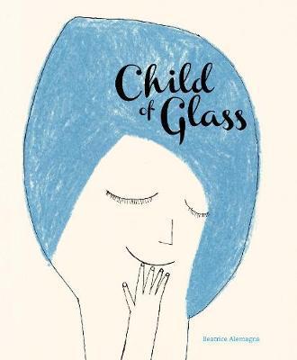 CHILD OF GLASS (LIVRE POUR ENFANT EN ANGLAIS)