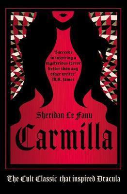 CARMILLA : THE CULT CLASSIC THAT INSPIRED DRACULA (LIVRE EN ANGLAIS)