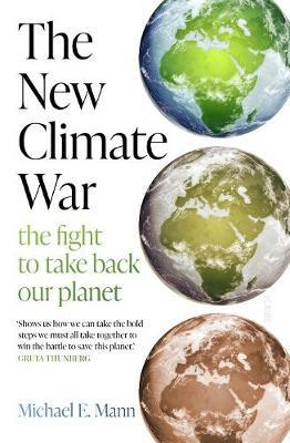 THE NEW CLIMATE WAR : THE FIGHT TO TAKE BACK OUR PLANET