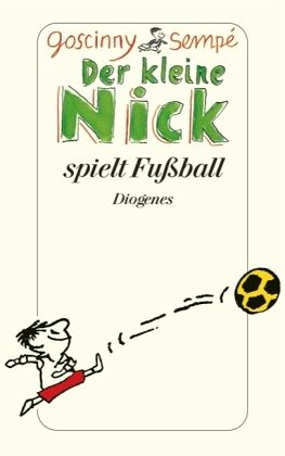 DER KLEINE NICK SPIELT FUßBALL (LIVRE EN ALLEMAND)