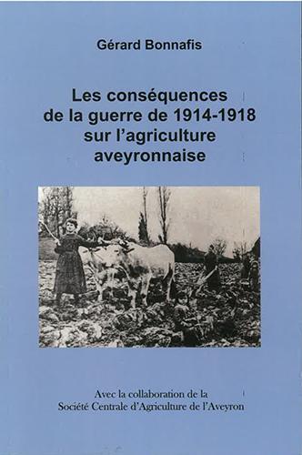 LES CONSEQUENCES DE LA GUERRE DE 1914-1918 SUR L'AGRICULTURE AVEYRONNAISE