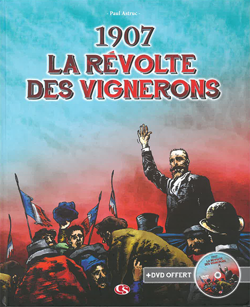 LA REVOLTE DES VIGNERONS (NOUVELLE EDITION)