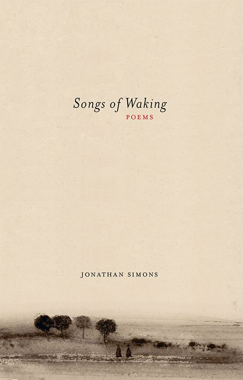 SONGS OF WAKING / POEMS
