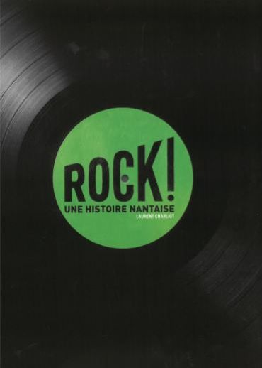 ROCK! UNE HISTOIRE NANTAISE (EN RESERVE AU PRE NIAN)