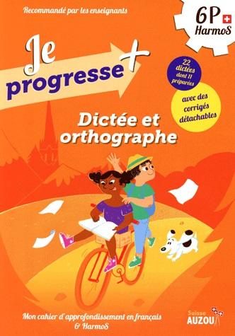 JE PROGRESSE + DICTEE ET ORTHOGRAPHE