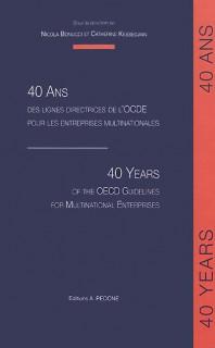 40 ANS DE LIGNES DIRECTRICES OCDE LES ENTREPRISES MULTINATIONALES (BILINGUE)