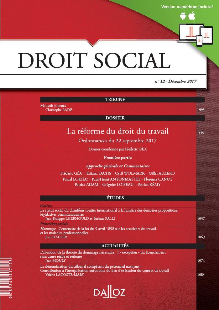 DROIT SOCIAL N?12/2017 : LA REFORME DU DROIT DU TRAVAIL, 1ERE PARTIE