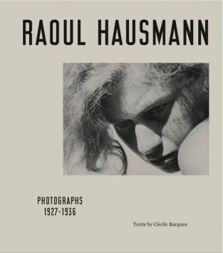 RAOUL HAUSMANN PHOTOGRAPHS 1927-1936