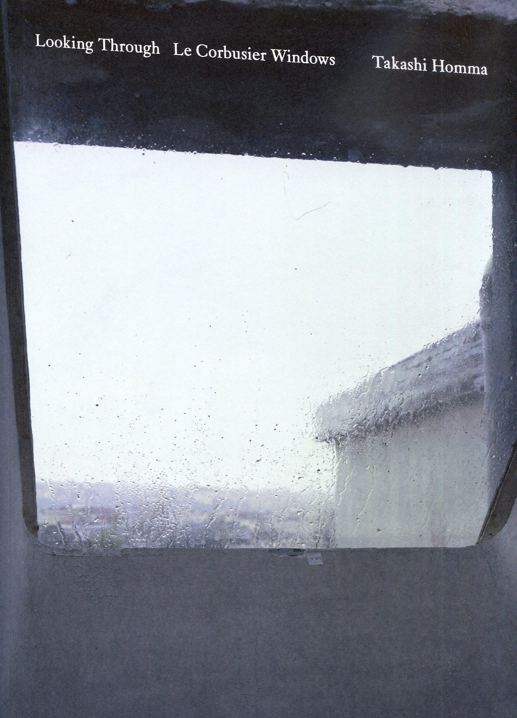 LOOKING THROUGH LE CORBUSIER WINDOWS