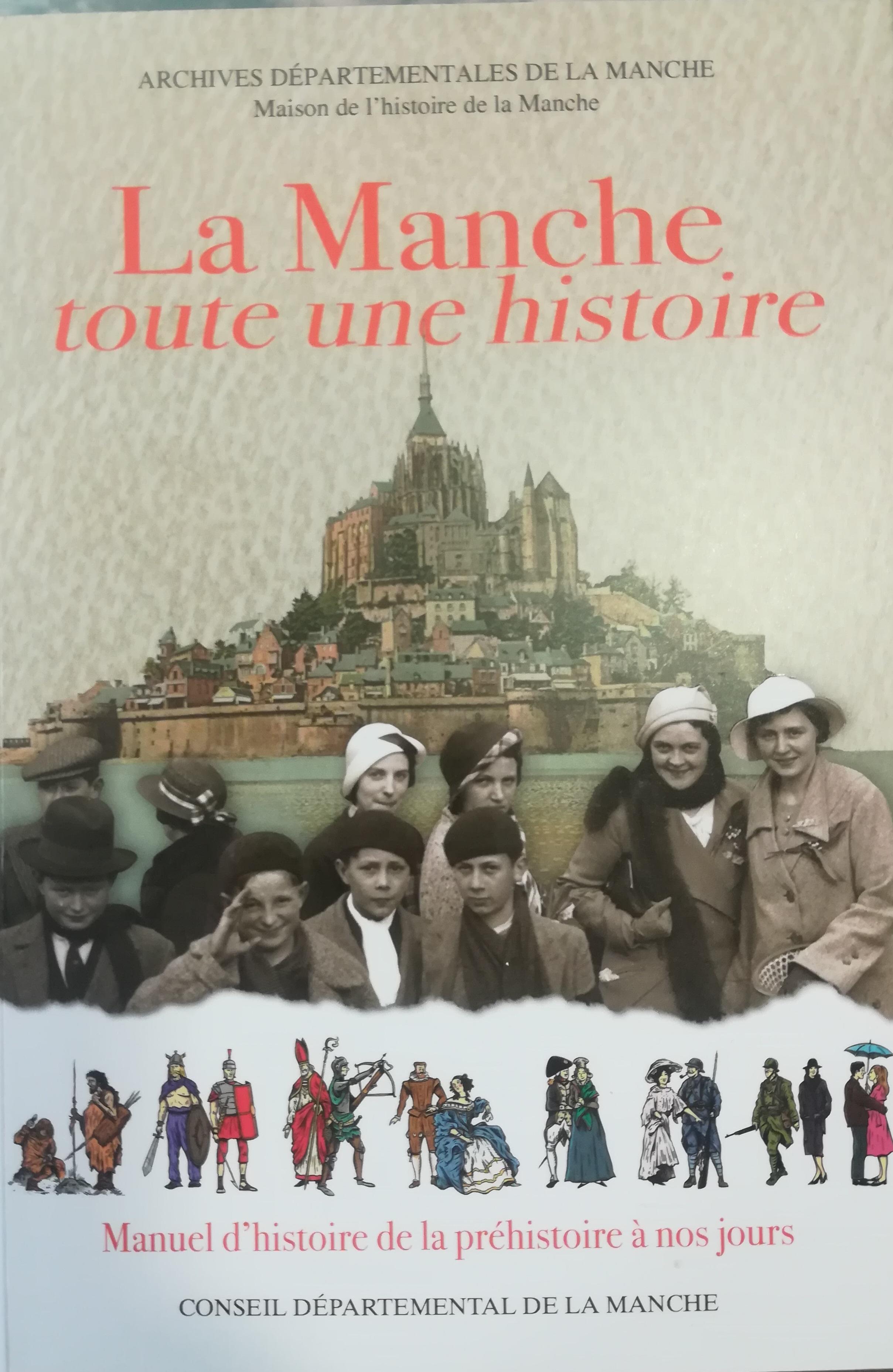 LA MANCHE TOUTE UNE HISTOIRE MANUEL D HISTOIRE DE LA PREHISTOIRE A NOS JOURS