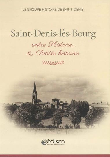 SAINT-DENIS-LES-BOURG ENTRE HISTOIRE... & PETITES HISTOIRES