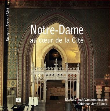 NOTRE DAME AU COEUR DE LA CITE