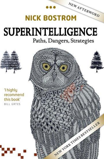 SUPERINTELLIGENCE PATHS, DANGERS, STRATEGIES