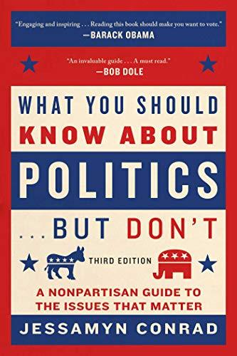 WHAT YOU SHOULD KNOW ABOUT POLITICS . . .