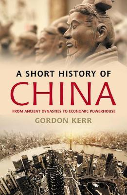SHORT HISTORY OF CHINA: FROM ANCIENT DYNASTIES TO ECONOMIC POWERHOUSE