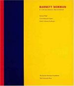 BARNETT NEWMAN : A CATALOGUE RAISONNE