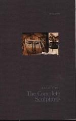 KAREL APPEL THE COMPLETE SCULPTURES 1936-1990
