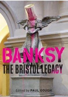 BANKSY THE BRISTOL LEGACY