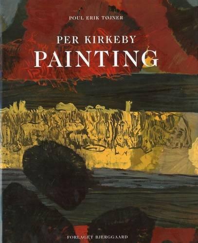 PER KIRKEBY : PAINTING