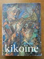 KIKOINE : CATALOGUE RAISONNE