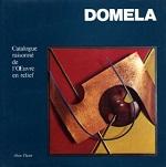 DOMELA MONOGRAPHIE + CATALOGUE RAISONNE DE L'OEUVRE EN RELIEF, COFFRET 2 VOL;