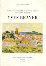 YVES BRAYER : CATALOGUE RAISONNE DE L'OEUVRE GRAVE ET LIT