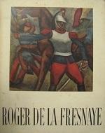 OEUVRE COMPLETE DE ROGER DE LA FRESNAYE 1885 - 1925