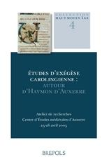 ETUDES D EXEGESE CAROLINGIENNE : AUTOUR D'HAYMON D'AUXERRE