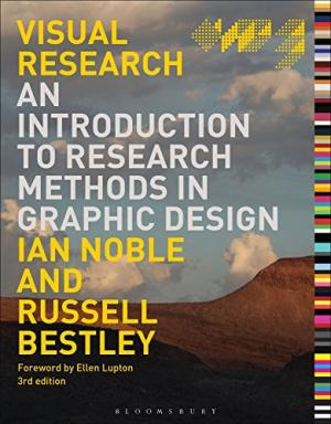 VISUAL RESEARCH AN INTRODUCTION TO RESEARCH METHODS IN GRAPHIC DESIGN