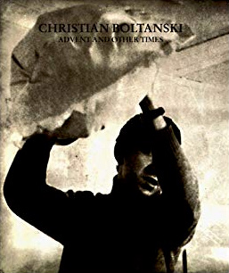 CHRISTIAN BOLTANSKI ADVENT AND OTHER TIMES  ANC.PRIX=42 EUR