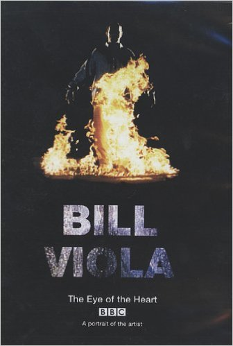 BILL VIOLA THE EYE OF THE HEART A PORTRAIT OF THE ARTIST (DVD)