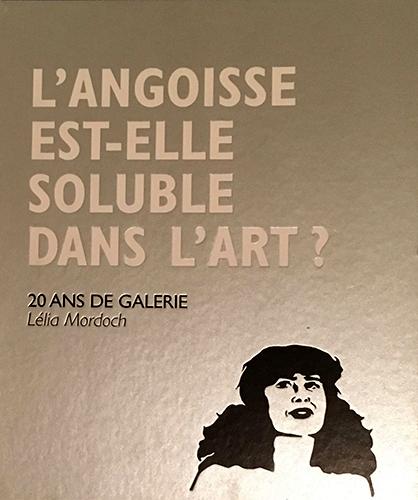 L'ANGOISSE EST-ELLE SOLUBLE DANS L'ART ?
