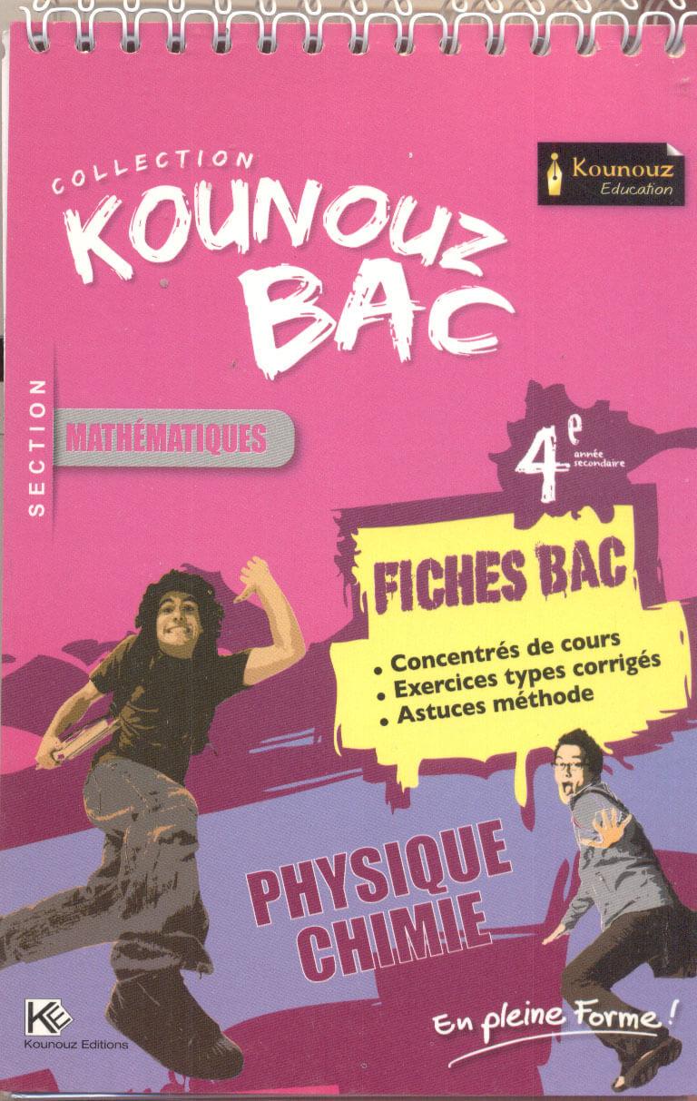 KOUNOUZ BAC FICHES 4EME ANNEE PHYSIQUES CHIMIE SECTION MATHEMATIQUES